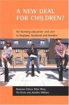A new deal for children?: Re-forming education and care in England, Scotland and Sweden - Bronwen Cohen, Peter Moss, Pat Petrie, Jennifer Wallace