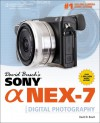 David Busch's Sony Alpha Nex-7 Guide to Digital Photography - David D. Busch, Alexander S. White, BUSCH