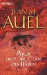 Ayla und der Clan des Bären: Ayla 1 (German Edition) - Jean M. Auel