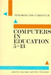 Computers in Education, 5-13 - Ann Jones, Peter Scrimshaw