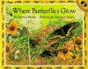 Where Butterflies Grow (Picture Puffins) - Joanne Ryder, Lynne Cherry