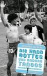 Die Hand Gottes und andere Tangos: Fußballgeschichten - Eduardo Sacheri, Matthias Strobel