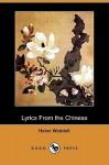 Lyrics from the Chinese (Dodo Press) - Helen Waddell