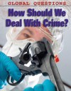 How Should We Deal with Crime? - Anne Rooney