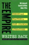 The Empire Writes Back: Theory and Practice in Post-Colonial Literature - Bill Ashcroft