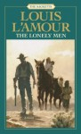 The Lonely Men (The Sacketts) - Louis L'Amour