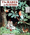 The Babes in the Wood One of R. Caldecott's Picture Books (Illustrated) - Anonymous Anonymous, Randolph Caldecott