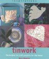 Tinwork: Decorative Tin Craft Projects for the Home - Mary Maguire