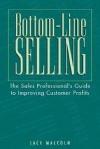 Bottom-Line Selling - Jack Malcolm