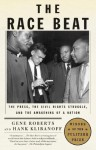 The Race Beat: The Press, the Civil Rights Struggle, and the Awakening of a Nation (Vintage) - Gene Roberts, Hank Klibanoff