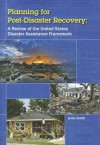 Planning for Post-Disaster Recovery: A Review of the United States Disaster Assistance Framework - Gavin Smith