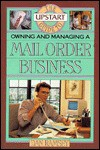 The Upstart Guide to Owning and Managing a Mail Order Business - Dan Ramsey