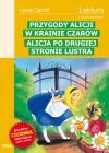 Przygody Alicji w Krainie Czarów. Alicja po drugiej stronie lustra - Lewis Carroll