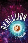 Rebellion - Stephanie  Diaz