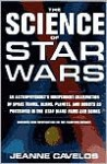 The Science of Star Wars: An Astrophysicist's Independent Examination of Space Travel, Aliens, Planets, and Robots as Portrayed in the Star Wars Films and Books - Jeanne Cavelos, Joe Veltre