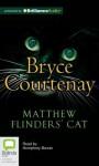 Matthew Flinders' Cat - Bryce Courtenay, Humphrey Bower
