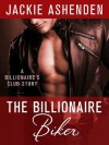 The Billionaire Biker: A Billionaire's Club Story (The Billionaire's Club: New York) - Jackie Ashenden