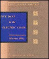 Five Days in the Electric Chair - Michael Blitz