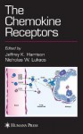 The Chemokine Receptors - Jeffrey Harrison, Nicholas Lukacs