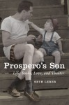 Prospero's Son: Life, Books, Love, and Theater - Seth Lerer