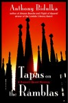 Tapas on the Ramblas - Anthony Bidulka