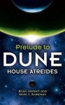 House Atreides (Prelude To Dune, #1) - Brian Herbert, Kevin J. Anderson