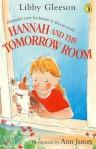 Hannah and the Tomorrow Room - Libby Gleeson, Ann James