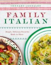 Family Italian: Simple, Delicious Favorites Made to Share - Gennaro Contaldo