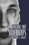 Spilling Out Sideways - Gregory J. Garrett