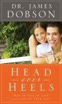 Head Over Heels: How to Fall in Love and Land on Your Feet - James C. Dobson