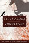 Titus Alone - Mervyn Peake, Quentin Crisp, Anthony Burgess