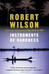 Instruments of Darkness - Robert Wilson, Anthony Sheil