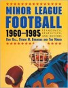 Minor League Football, 1960-1985: Standings, Statistics, and Rosters - Bob Gill, Tod Maher, Steven M. Brainerd