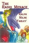 The Radio Menace - Ralph Milne Farley