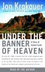 Under the Banner of Heaven - Jon Krakauer