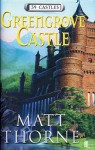 Greengrove Castle - Matt Thorne, Sophie Ward
