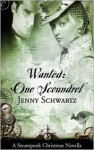 Wanted: One Scoundrel: A Steampunk Christmas Novella - Jenny Schwartz