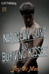 Napolean Guns and Burning Kisses - Jay Di Meo