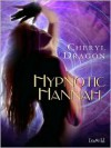 Hypnotic Hannah - Cheryl Dragon