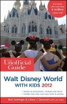 The Unofficial Guide to Walt Disney World with Kids 2012 - Bob Sehlinger, Liliane Opsomer, Len Testa