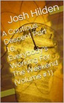 A Cautious Descent Part 16: Everybody's Working For The Weekend (Volume #1) (A Cautious Descent Into Respectability, #16) - Josh Hilden