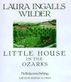 Little House in the Ozarks: The Rediscovered Writings - Laura Ingalls Wilder, Stephen W. Hines