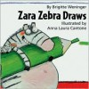 Zara Zebra Draws - Brigitte Weninger, Brigitte Weninger