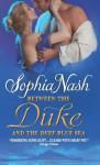 Between the Duke and the Deep Blue Sea - Sophia Nash