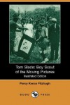 Tom Slade: Boy Scout of the Moving Pictures - Percy Keese Fitzhugh