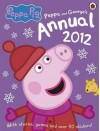 Peppa Pig: The Official Annual 2012 - Neville Astley, Mark Baker