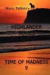 A Time of Madness: Book 9, (Marti Talbott's Highlander Series) - Marti Talbott