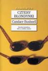 Cztery blondynki - Candace Bushnell, Paweł Lipszyc