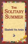 The Solitary Summer - Elizabeth von Arnim