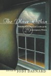 The Place Within: Portraits of the American Landscape by 20 Contemporary Writers - Jodi Daynard